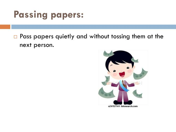 Passing papers: