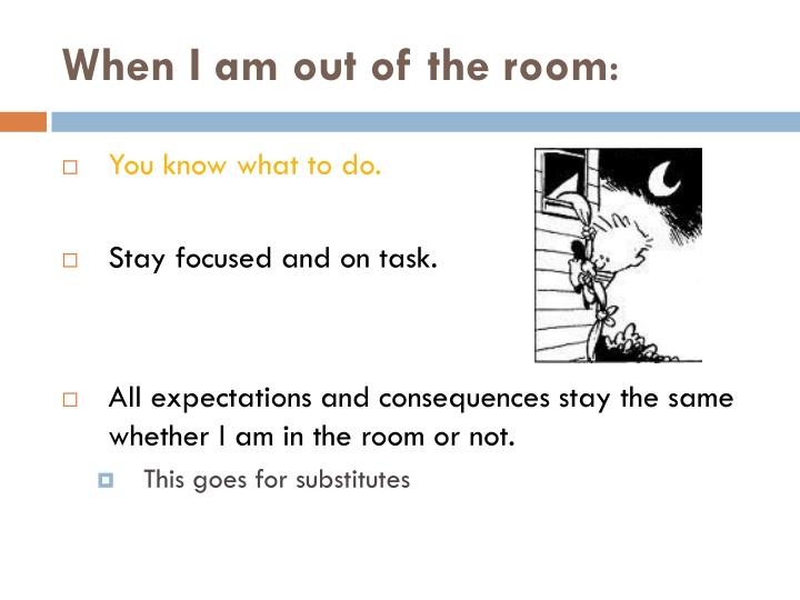 When I am out of the room