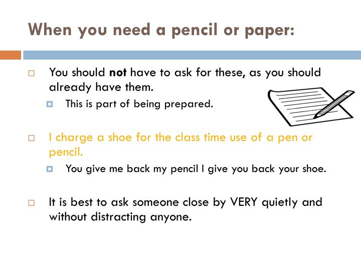 When you need a pencil or paper: