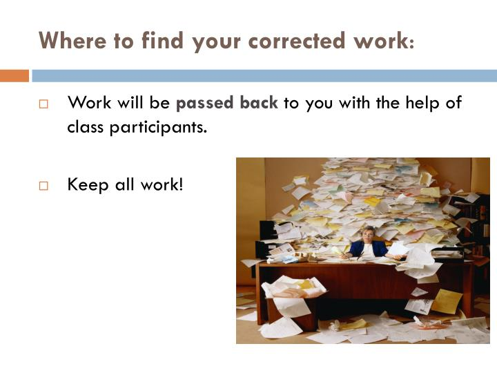 Where to find your corrected work