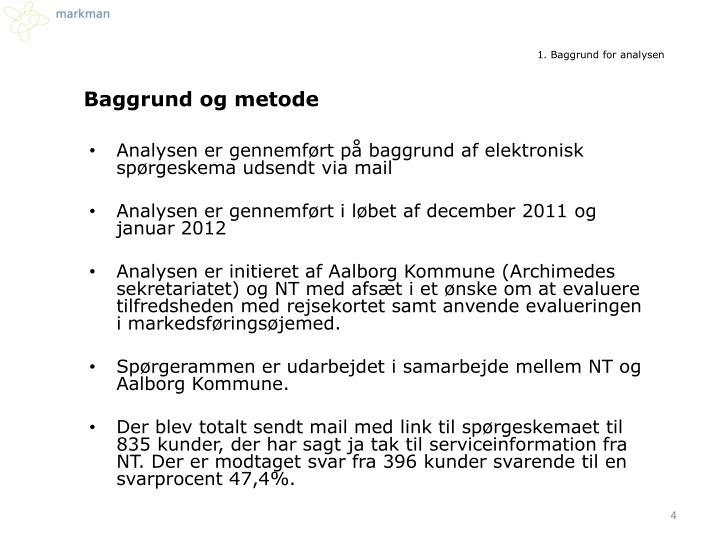 Analysen er gennemført på baggrund af elektronisk spørgeskema udsendt via mail