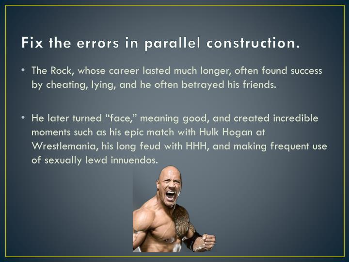 Fix the errors in parallel construction.