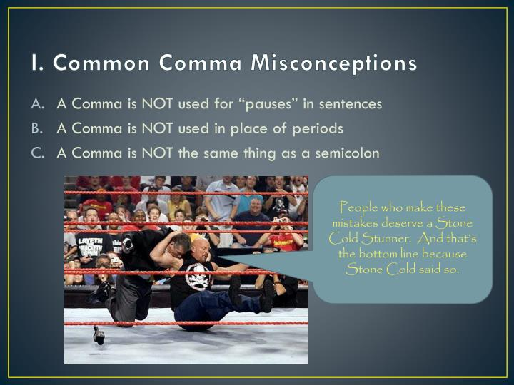 I. Common Comma Misconceptions
