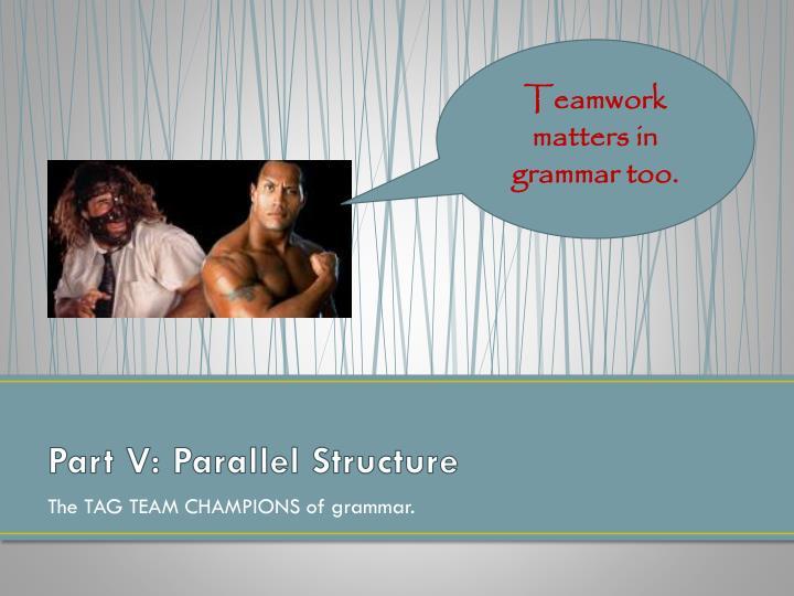 Teamwork matters in grammar too.