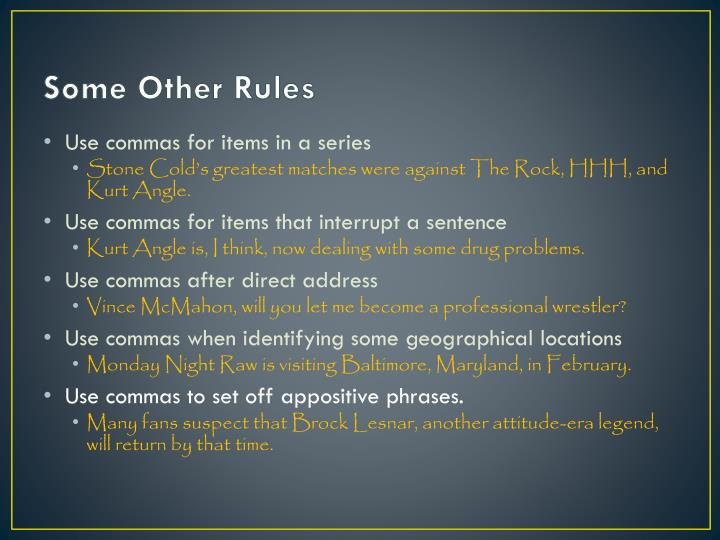 Some Other Rules