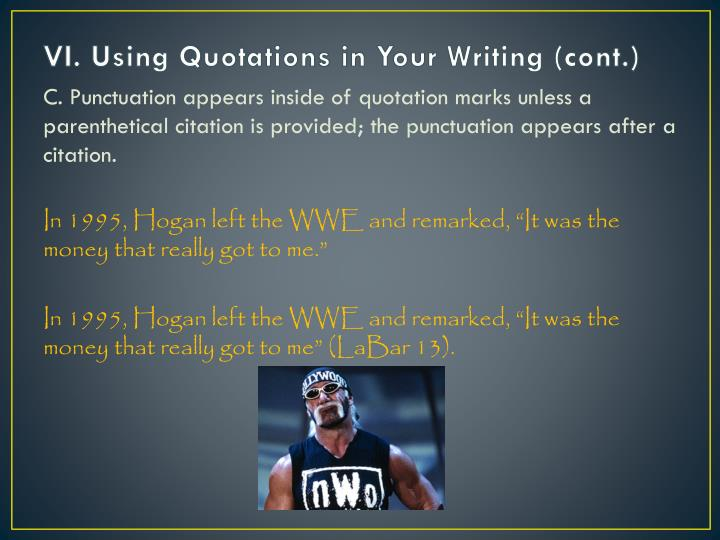 VI. Using Quotations in Your Writing (cont.)