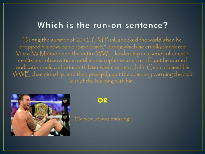 Which is the run-on sentence?