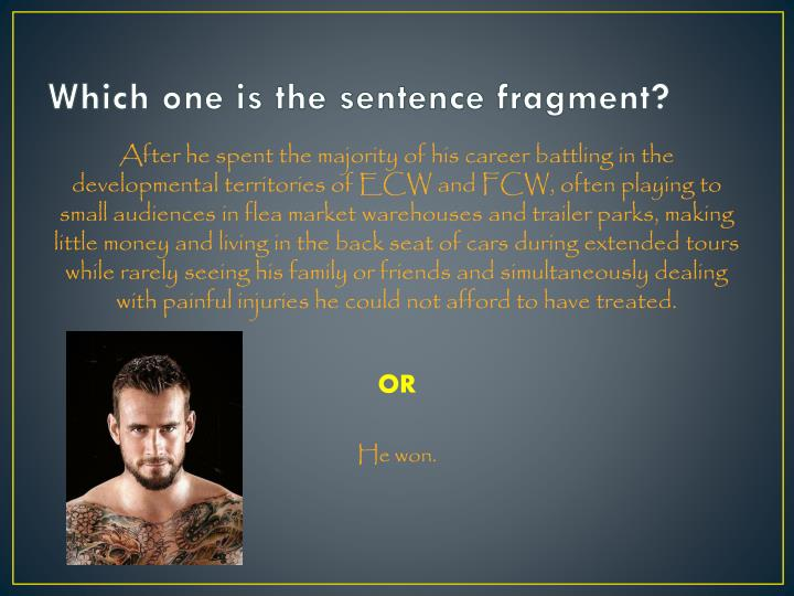 Which one is the sentence fragment?