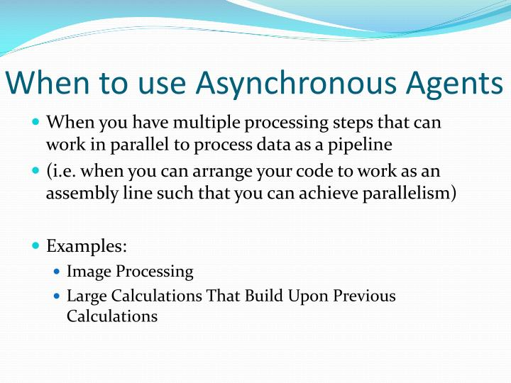 When to use Asynchronous Agents