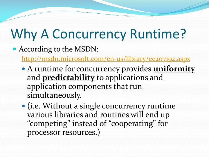 Why A Concurrency Runtime?