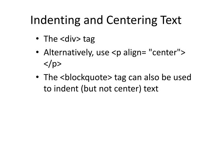 Indenting and Centering Text