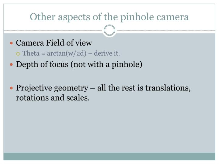 Other aspects of the pinhole camera