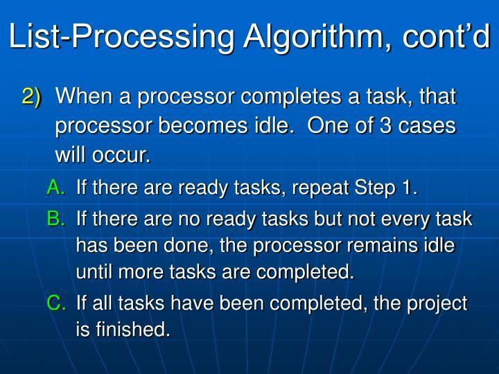 List-Processing Algorithm, cont'd