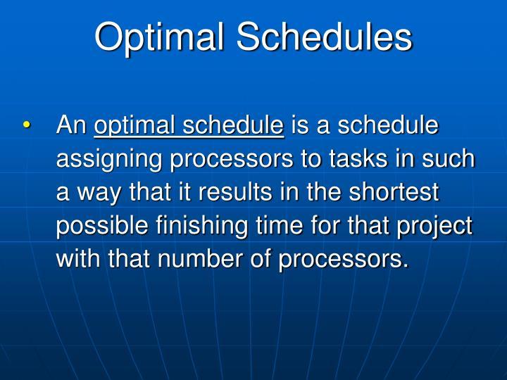 Optimal Schedules