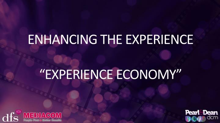 ENHANCING THE EXPERIENCE