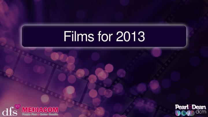 Films for 2013