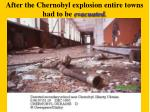 after the chernobyl explosion entire towns had to be evacuated