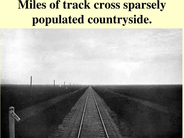 Miles of track cross sparsely populated countryside.