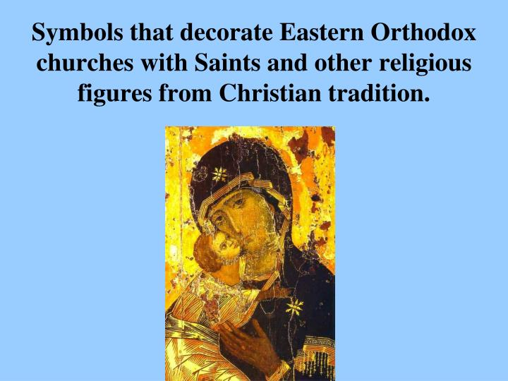 Symbols that decorate Eastern Orthodox churches with Saints and other religious