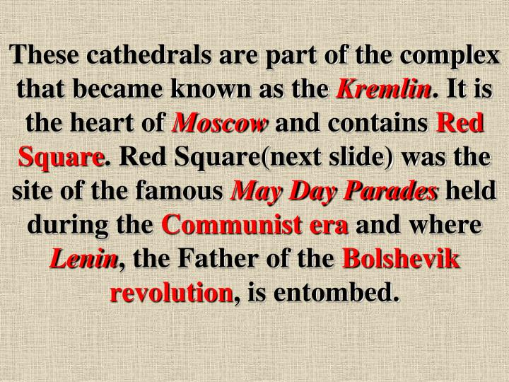 These cathedrals are part of the complex that became known as the
