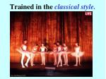 trained in the classical style