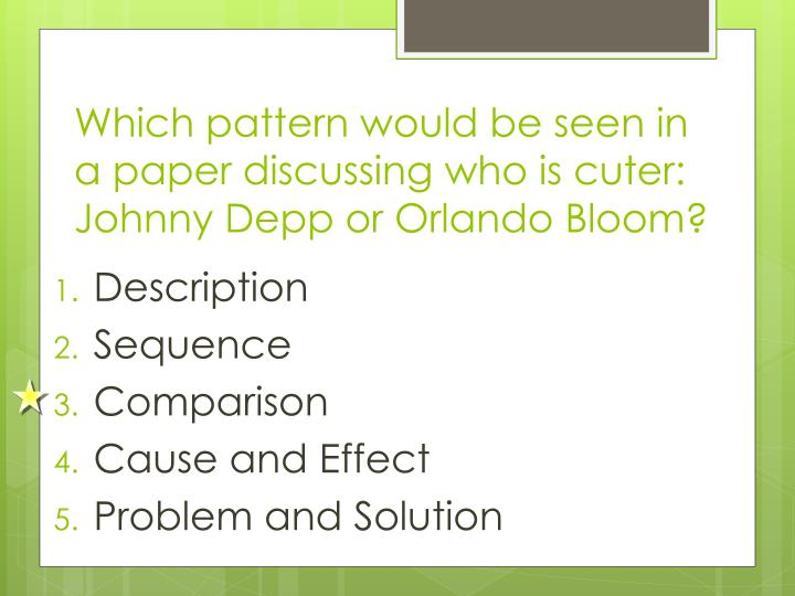 Which pattern would be seen in a paper discussing who is cuter: Johnny Depp or Orlando Bloom?