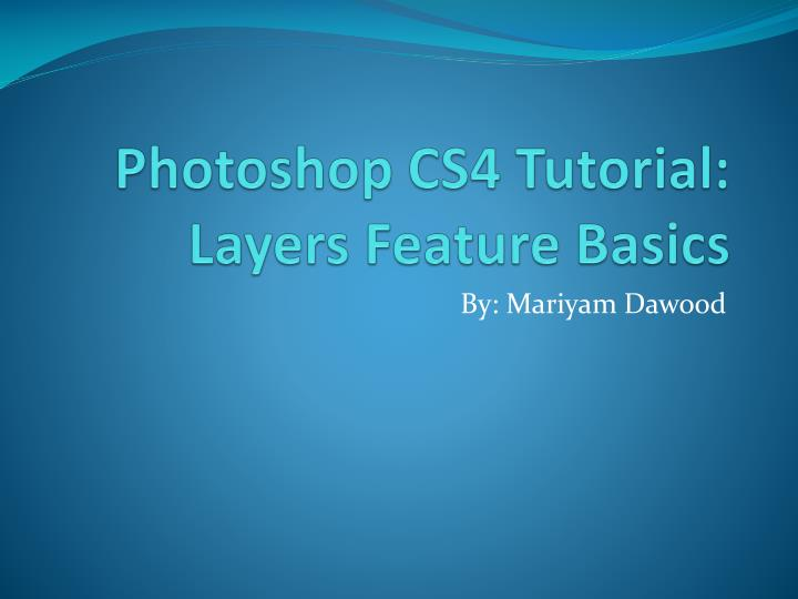 Photoshop cs4 tutorial layers feature basics
