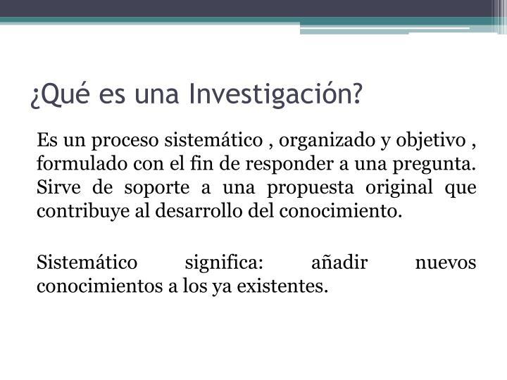 ¿Qué es una Investigación?