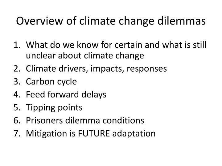 Overview of climate change dilemmas