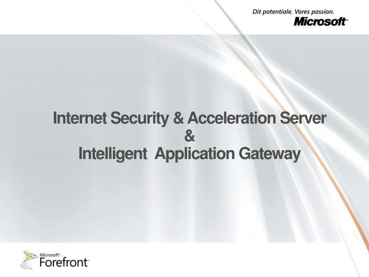 Internet Security & Acceleration Server