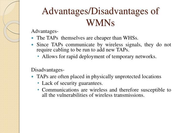 Advantages/Disadvantages of WMNs