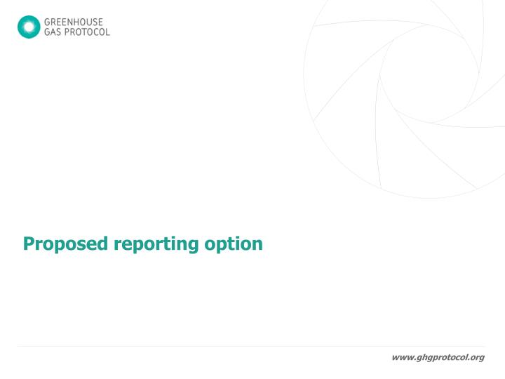 Proposed reporting option