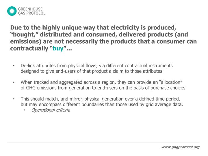 """Due to the highly unique way that electricity is produced, """"bought,"""" distributed and consumed, delivered products (and emissions) are not necessarily the products that a consumer can contractually """""""