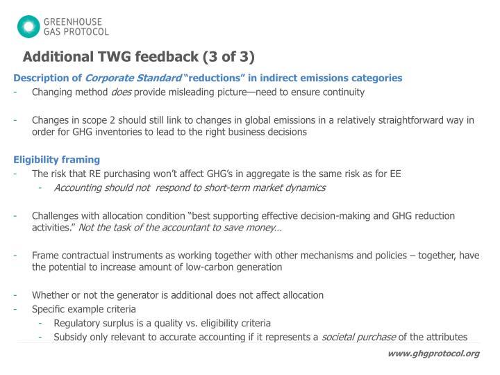 Additional TWG feedback (3 of 3)