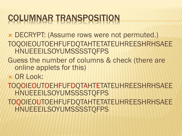 DECRYPT: (Assume rows were not permuted.)