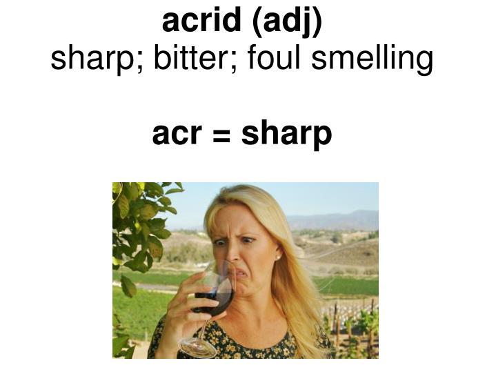 acrid (