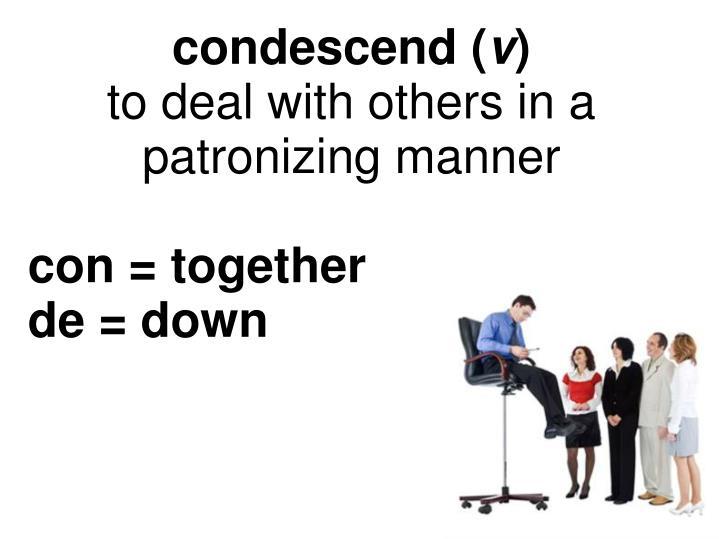 condescend (