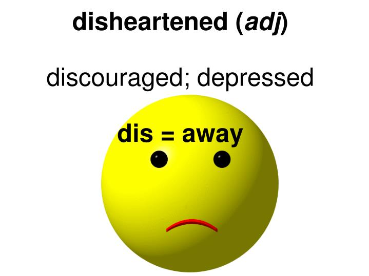 disheartened (