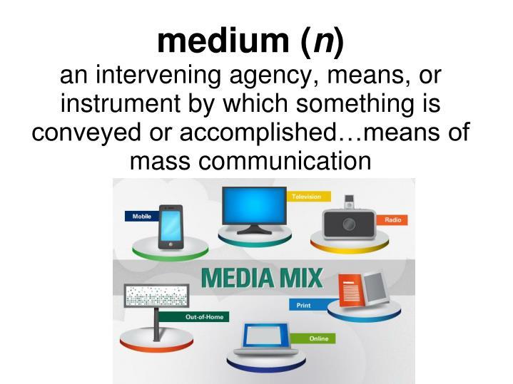 medium (
