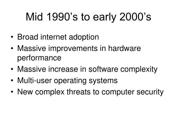 Mid 1990's to early 2000's
