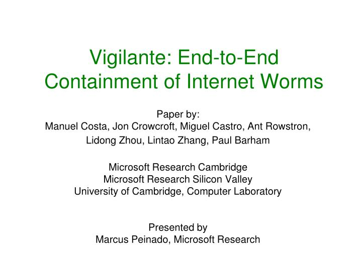 Vigilante: End-to-End Containment of Internet Worms