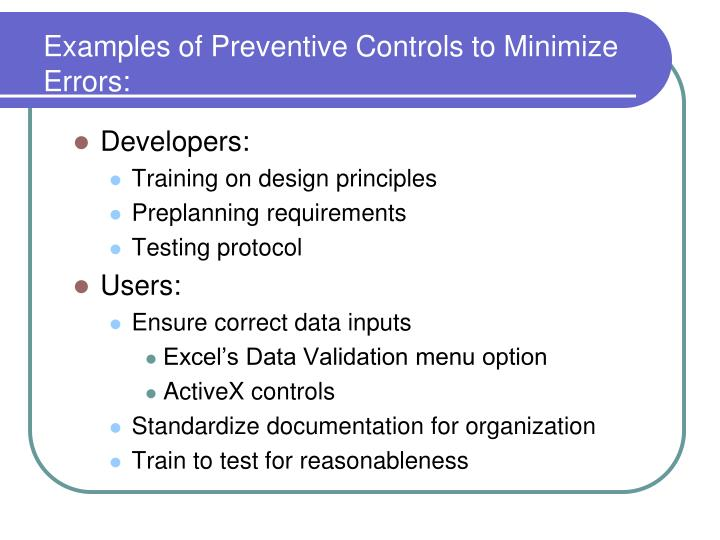 Examples of Preventive Controls to Minimize Errors: