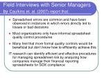 field interviews with senior managers by caulkins et al 2007 report that
