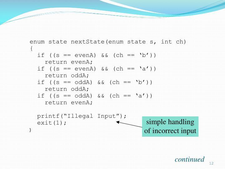 enum state nextState(enum state s, int ch)