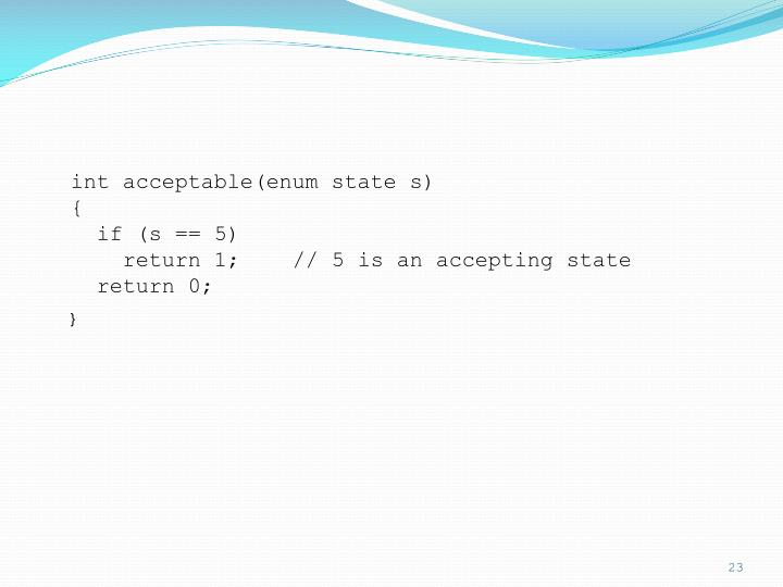 int acceptable(enum state s)