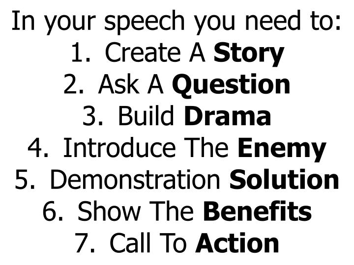 In your speech you need to: