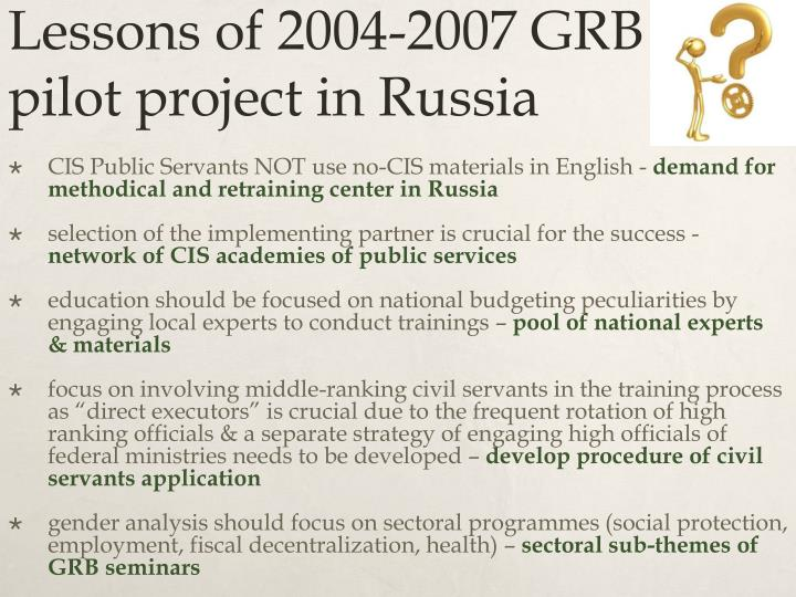 Lessons of 2004-2007 GRB pilot project in Russia