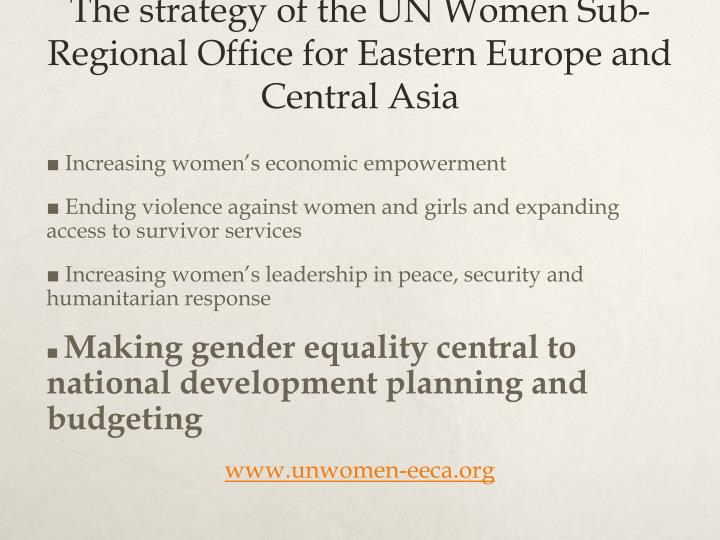 The strategy of the UN Women Sub-Regional Office for Eastern Europe and Central Asia