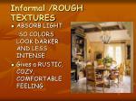 informal rough textures