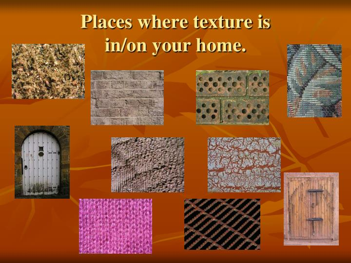 Places where texture is